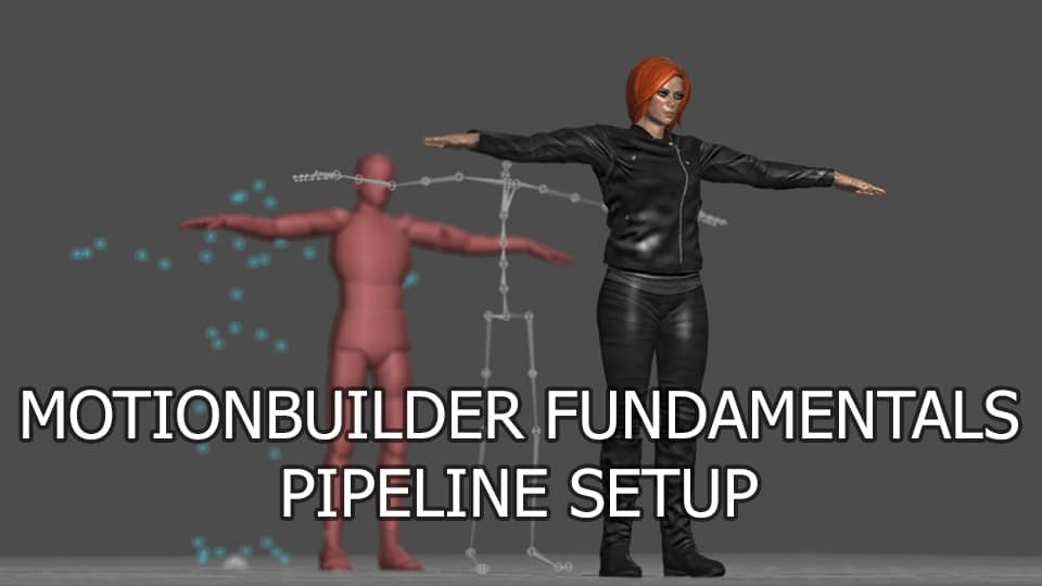 MotionBuilder Fundamentals: Pipeline Setup